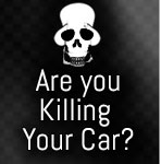 Are you killing your car?